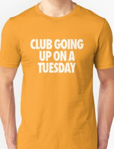 Club Going Up On A Tuesday [White] T-Shirt