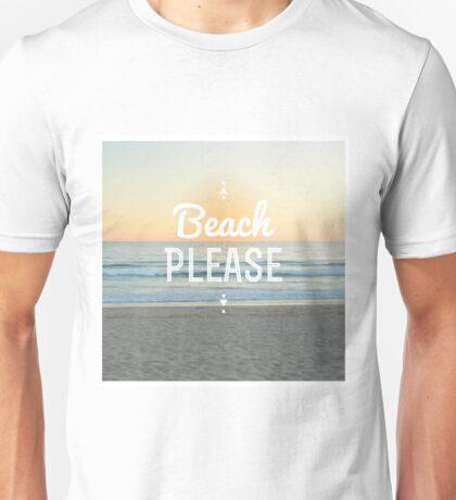 Beach Please! Unisex T-Shirt