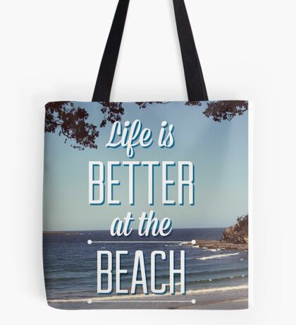 Life is Better at the Beach! Tote Bag