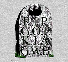 R.I.P.  G.O.P.  K.I.A.  G.W.B.   Unisex T-Shirt