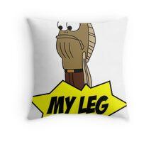 My Leg! Throw Pillow