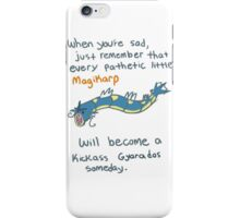 magikarp will be a strong gyarados iPhone Case/Skin