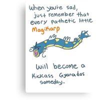 magikarp will be a strong gyarados Canvas Print