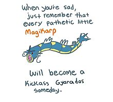 magikarp will be a strong gyarados Photographic Print