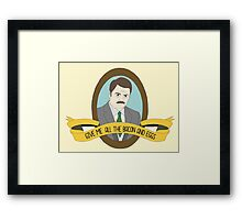 Ron Swanson Give Me All The Bacon and Eggs Framed Print