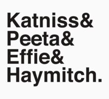Katniss & Peeta & Effie & Haymitch. T-Shirt