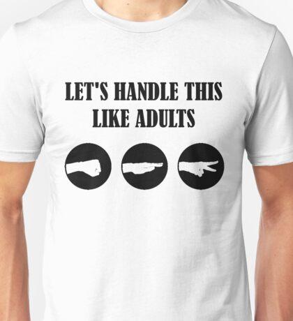 Lets handle this like adults - rock paper scissors Unisex T-Shirt