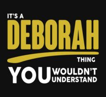 Its A Deborah Thing, You Wouldnt Understand by 2E1K