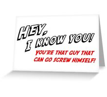 I Know You - Black & Red Greeting Card