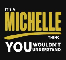Its A Michelle Thing, You Wouldnt Understand by 2E1K