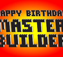 HAPPY BIRTHDAY MASTER BUILDER, Chillee Wilson from Customize My Minifig by ChilleeW
