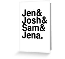 Jennifer & Josh & Sam & Jena. Greeting Card
