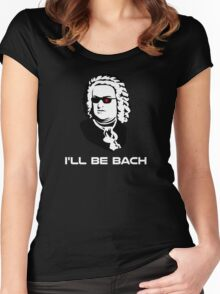 I'll Be Johann Sebastian Bach Women's Fitted Scoop T-Shirt