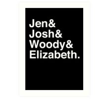 Jen & Josh & Woody & Elizabeth. (inverse) Art Print
