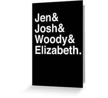 Jen & Josh & Woody & Elizabeth. (inverse) Greeting Card