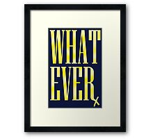 Whatever Framed Print