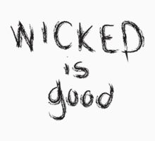 WICKED is good T-Shirt