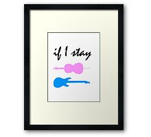 If I Stay Framed Print