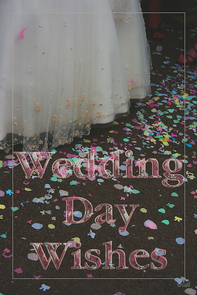 Wedding Day Wishes by shall
