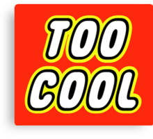 TOO COOL Canvas Print