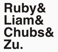 Ruby & Liam & Chubs & Zu. by Samantha Weldon