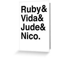 Ruby & Vida & Jude & Nico. Greeting Card