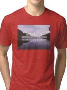 Passenger's song quote  Tri-blend T-Shirt