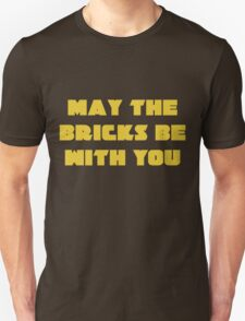 MAY THE BRICKS BE WITH YOU T-Shirt