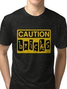 Caution Bricks Sign Tri-blend T-Shirt