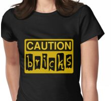 Caution Bricks Sign Womens Fitted T-Shirt