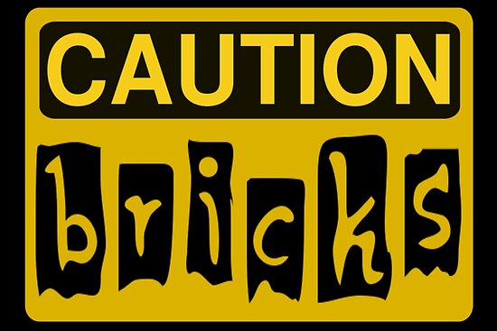 Caution Bricks Sign by ChilleeW