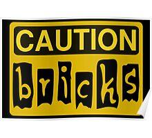 Caution Bricks Sign Poster
