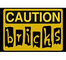 Caution Bricks Sign Photographic Print