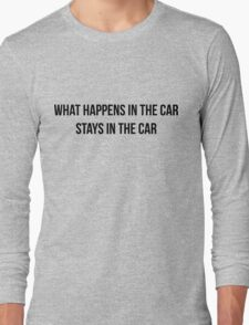 Carpoolers. What happens in the car... stays in the car Long Sleeve T-Shirt