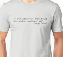... telling the truth is a revolutionary act. Unisex T-Shirt