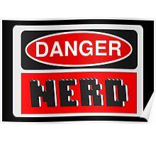 Danger Nerd Sign Poster