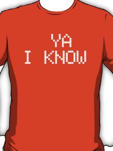 Ya I know... in white!! T-Shirt