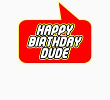 Happy Birthday Dude, Bubble-Tees.com T-Shirt