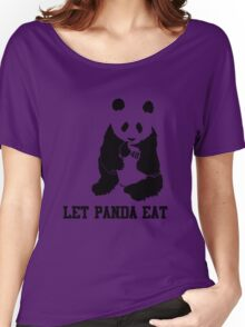 LET PANDA EAT Women's Relaxed Fit T-Shirt