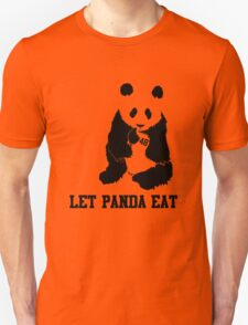 LET PANDA EAT T-Shirt