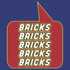 Bricks Bricks Bricks Bricks Bricks, Bubble-Tees.com by Bubble-Tees