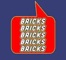 Bricks Bricks Bricks Bricks Bricks, Bubble-Tees.com Unisex T-Shirt
