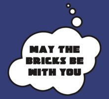 May the Bricks be With You, Bubble-Tees.com by Bubble-Tees