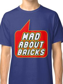 Mad About Bricks, Bubble-Tees.com Classic T-Shirt