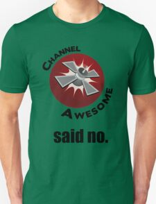 Channel Awesome said no. T-Shirt