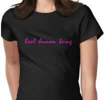 Real human being. Drive. Womens Fitted T-Shirt