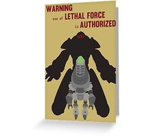 Lethal force Greeting Card