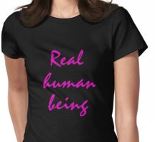 Real - human - being Womens Fitted T-Shirt