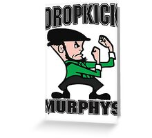 Dropkick Murphys Fighting irish Greeting Card