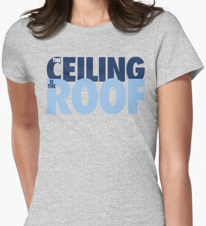 The Ceiling Is The Roof (Dark Blue/Light Blue) Womens Fitted T-Shirt